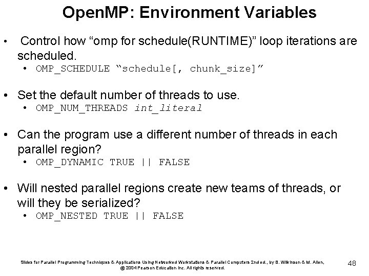 """Open. MP: Environment Variables • Control how """"omp for schedule(RUNTIME)"""" loop iterations are scheduled."""