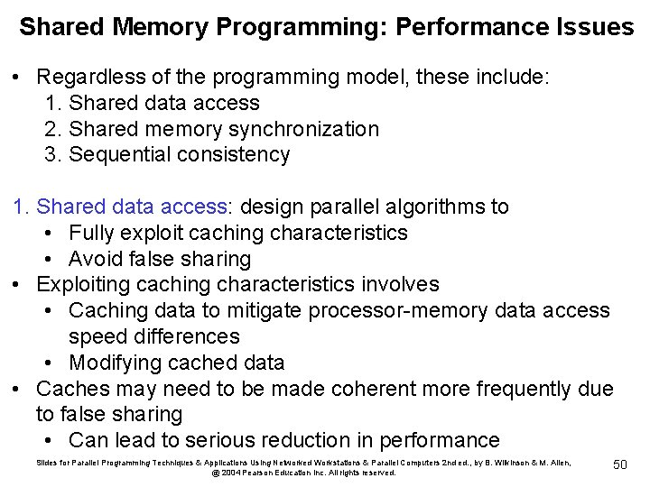 Shared Memory Programming: Performance Issues • Regardless of the programming model, these include: 1.