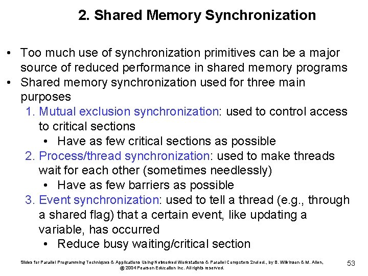 2. Shared Memory Synchronization • Too much use of synchronization primitives can be a