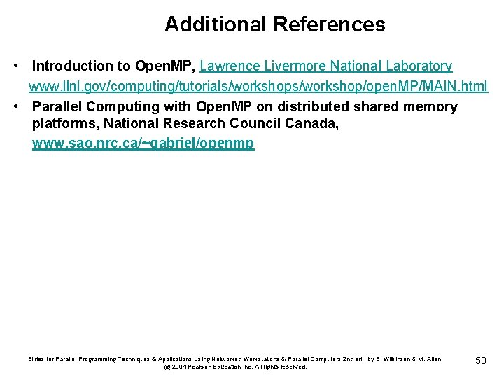 Additional References • Introduction to Open. MP, Lawrence Livermore National Laboratory www. llnl. gov/computing/tutorials/workshop/open.