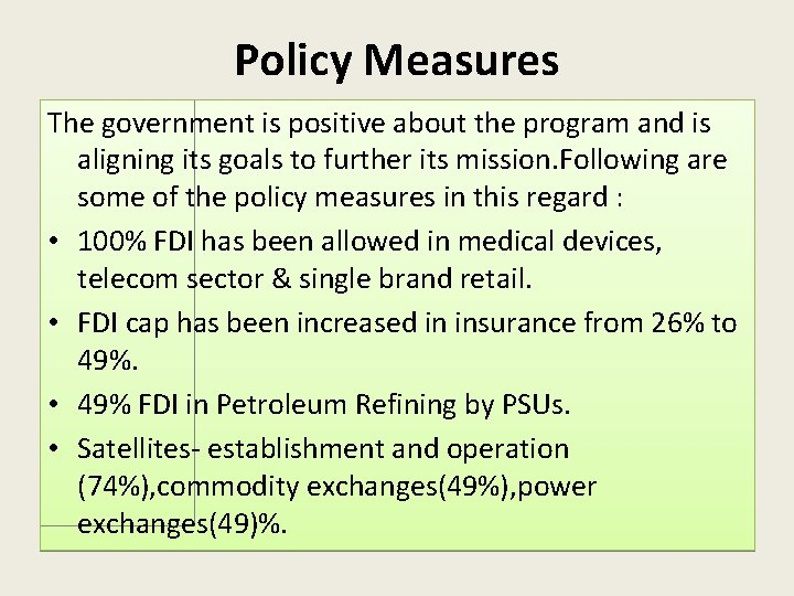 Policy Measures The government is positive about the program and is aligning its goals