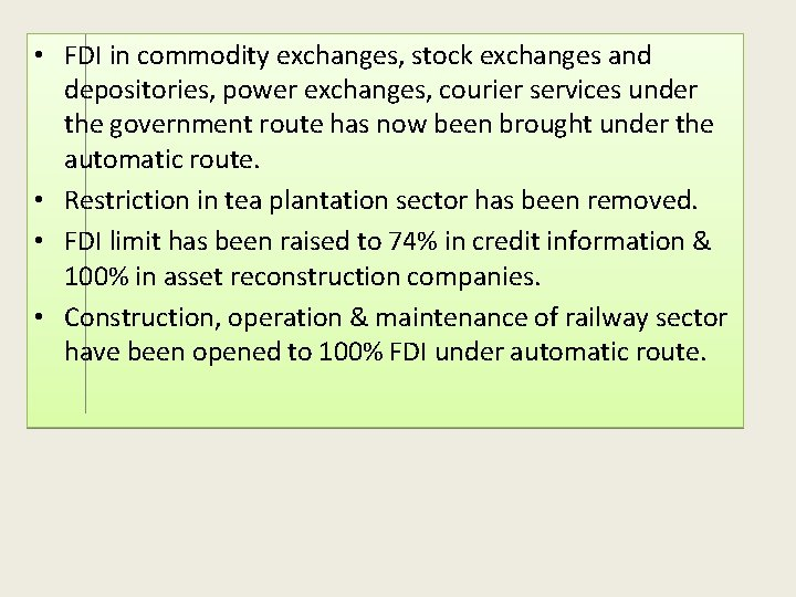 • FDI in commodity exchanges, stock exchanges and depositories, power exchanges, courier services