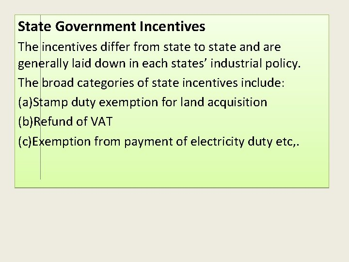 State Government Incentives The incentives differ from state to state and are generally laid