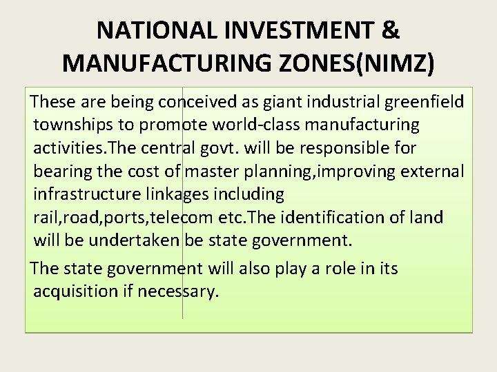 NATIONAL INVESTMENT & MANUFACTURING ZONES(NIMZ) These are being conceived as giant industrial greenfield townships