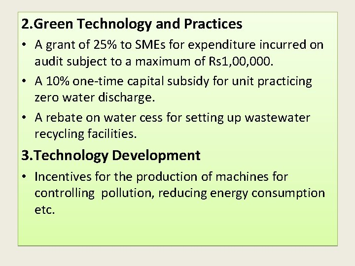 2. Green Technology and Practices • A grant of 25% to SMEs for expenditure