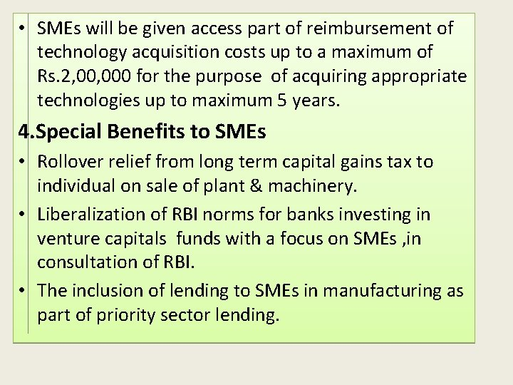 • SMEs will be given access part of reimbursement of technology acquisition costs