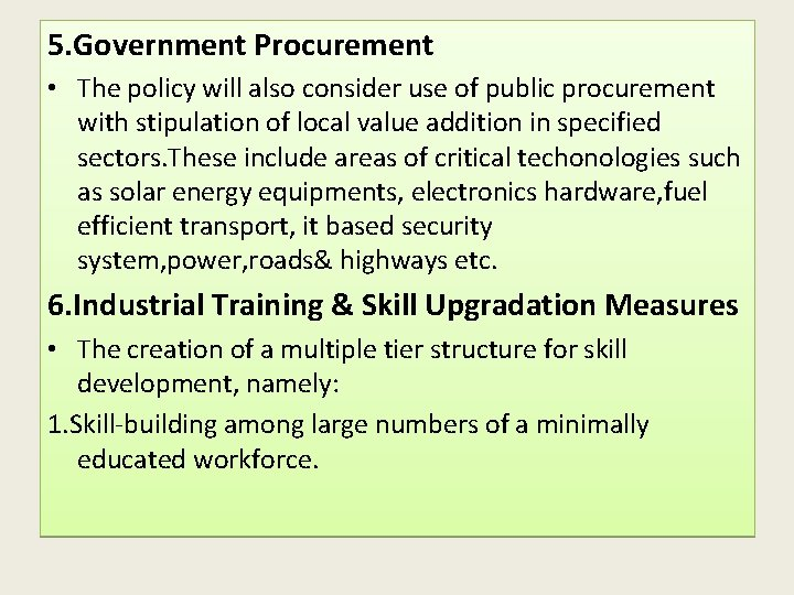 5. Government Procurement • The policy will also consider use of public procurement with