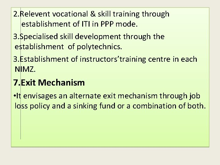2. Relevent vocational & skill training through establishment of ITI in PPP mode. 3.