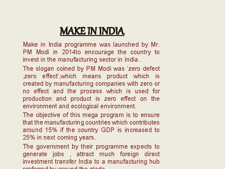 MAKE IN INDIA Make in India programme was launched by Mr. PM Modi in