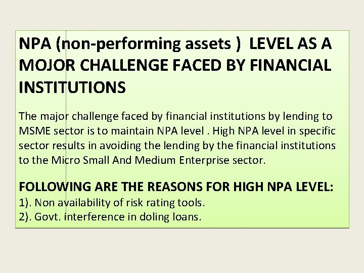 NPA (non-performing assets ) LEVEL AS A MOJOR CHALLENGE FACED BY FINANCIAL INSTITUTIONS The
