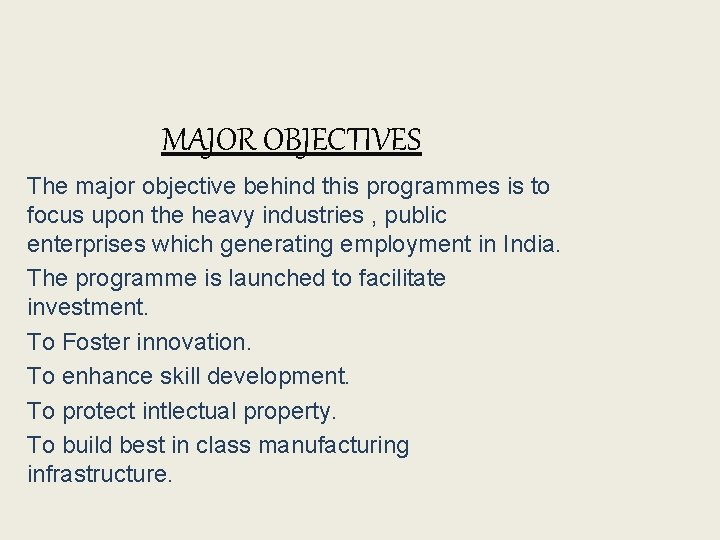 MAJOR OBJECTIVES The major objective behind this programmes is to focus upon the heavy