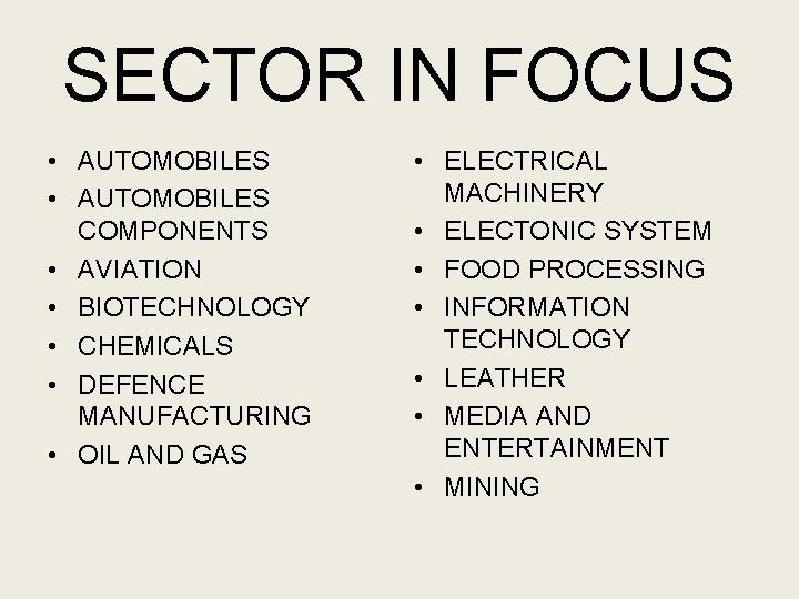 SECTOR IN FOCUS • AUTOMOBILES COMPONENTS • AVIATION • BIOTECHNOLOGY • CHEMICALS • DEFENCE