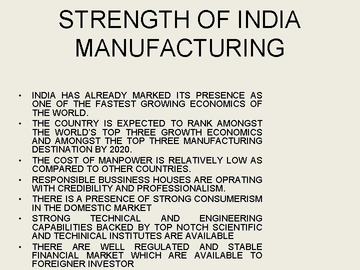 STRENGTH OF INDIA MANUFACTURING • • INDIA HAS ALREADY MARKED ITS PRESENCE AS ONE