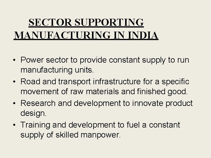SECTOR SUPPORTING MANUFACTURING IN INDIA • Power sector to provide constant supply to run