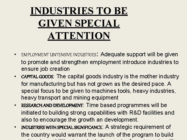 INDUSTRIES TO BE GIVEN SPECIAL ATTENTION • EMPLOYMENT UNTENSIVE INDUSTRIES: Adequate support will be