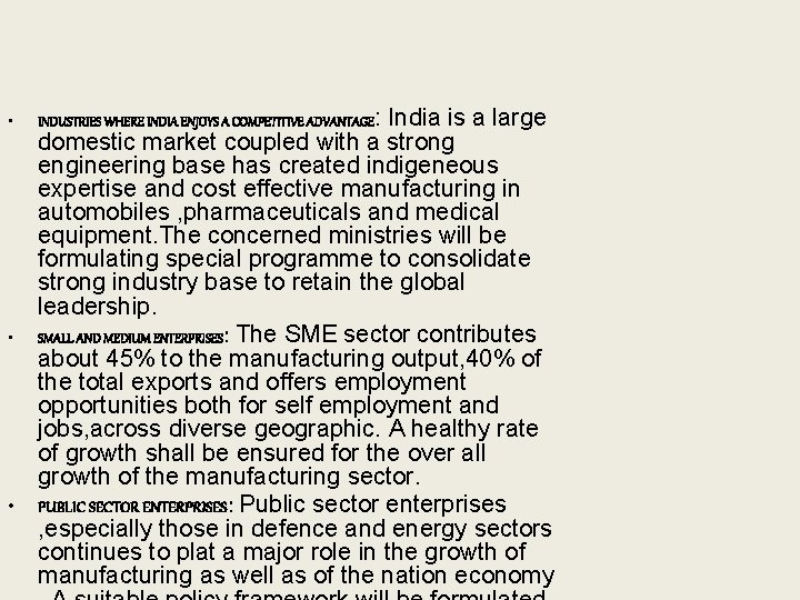 • • • INDUSTRIES WHERE INDIA ENJOYS A COMPETITIVE ADVANTAGE: India is a