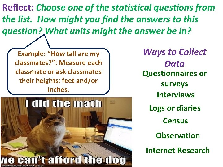 Reflect: Choose one of the statistical questions from the list. How might you find
