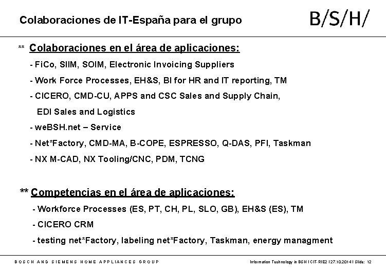 Colaboraciones de IT-España para el grupo ** Colaboraciones en el área de aplicaciones: -