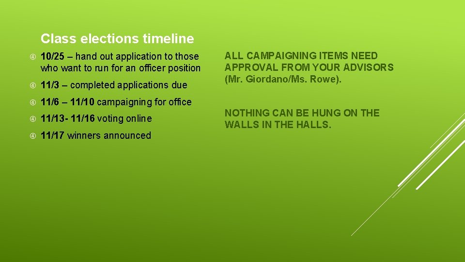 Class elections timeline 10/25 – hand out application to those who want to run