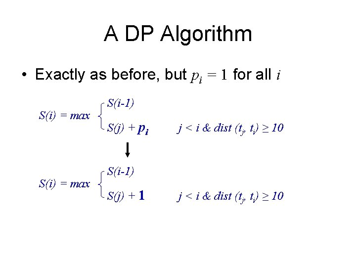 A DP Algorithm • Exactly as before, but pi = 1 for all i