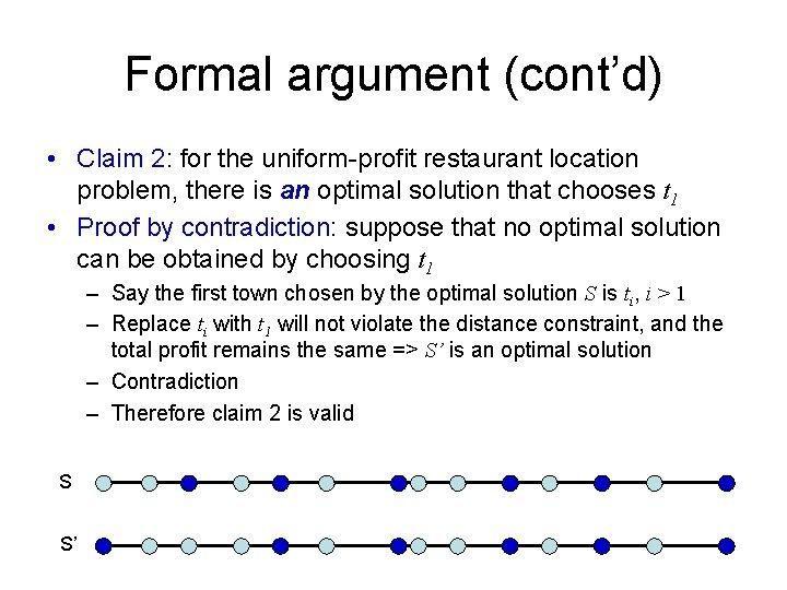 Formal argument (cont'd) • Claim 2: for the uniform-profit restaurant location problem, there is