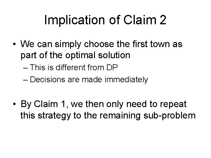 Implication of Claim 2 • We can simply choose the first town as part