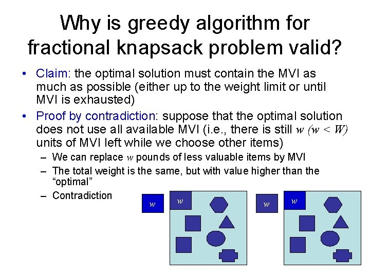 Why is greedy algorithm for fractional knapsack problem valid? • Claim: the optimal solution