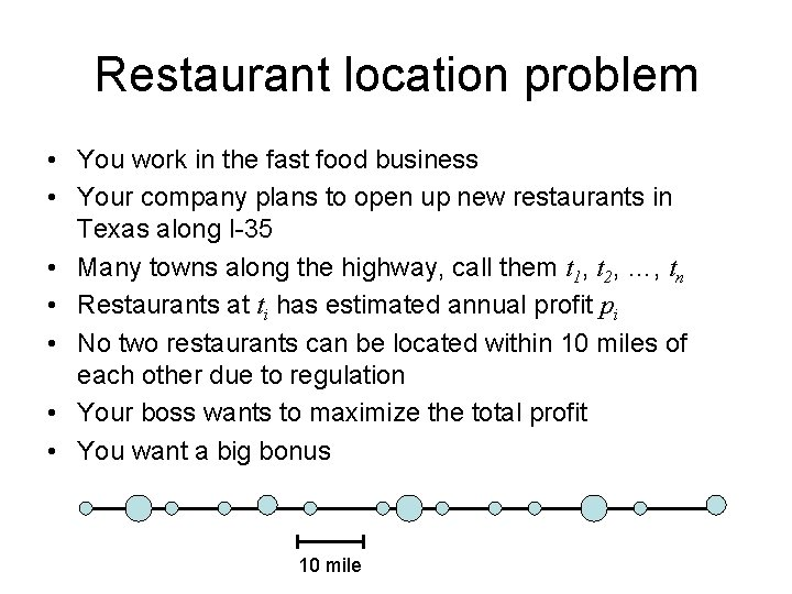 Restaurant location problem • You work in the fast food business • Your company