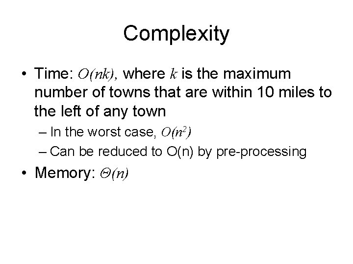 Complexity • Time: O(nk), where k is the maximum number of towns that are