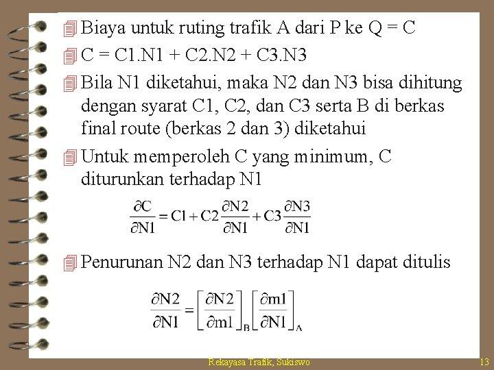4 Biaya untuk ruting trafik A dari P ke Q = C 4 C