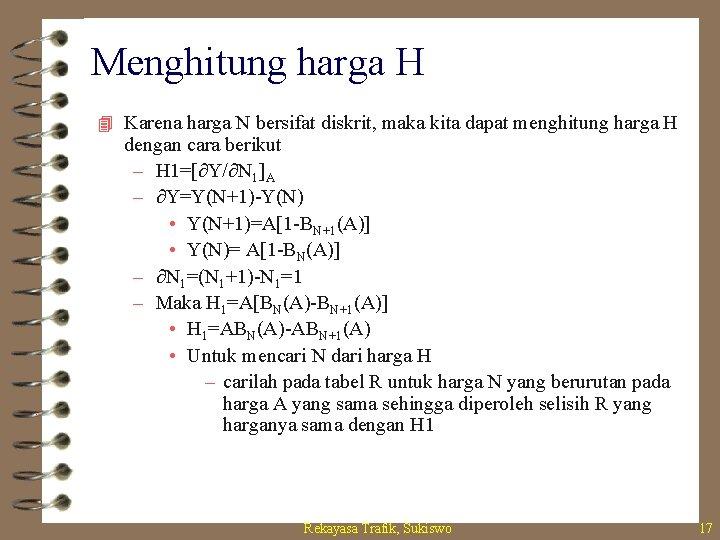 Menghitung harga H 4 Karena harga N bersifat diskrit, maka kita dapat menghitung harga