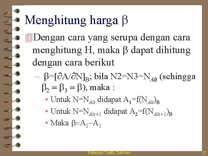 Menghitung harga b 4 Dengan cara yang serupa dengan cara menghitung H, maka b