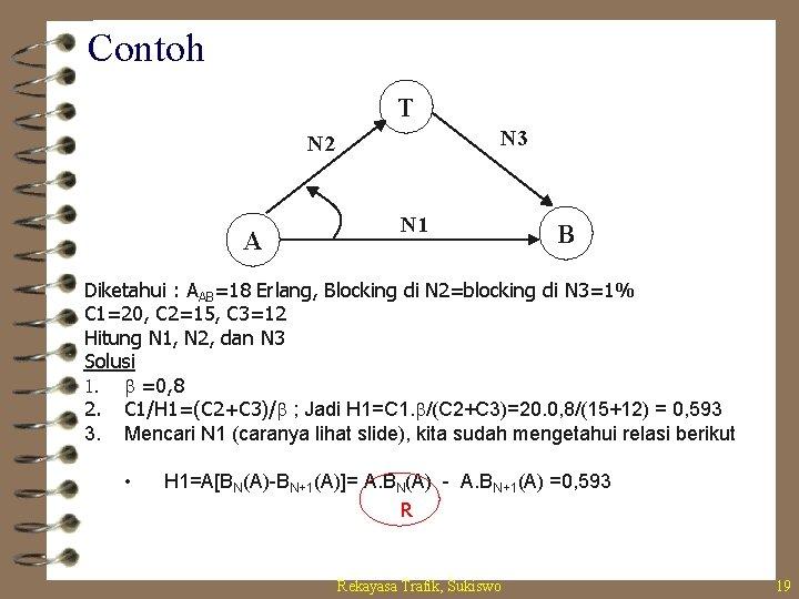 Contoh T N 3 N 2 A N 1 B Diketahui : AAB=18 Erlang,