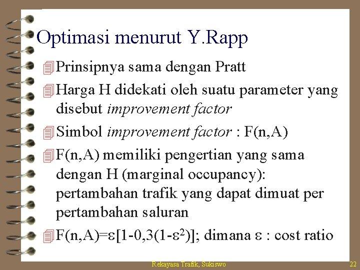 Optimasi menurut Y. Rapp 4 Prinsipnya sama dengan Pratt 4 Harga H didekati oleh