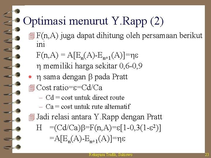 Optimasi menurut Y. Rapp (2) 4 F(n, A) juga dapat dihitung oleh persamaan berikut