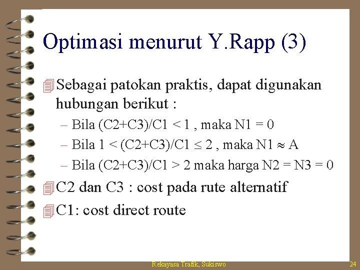 Optimasi menurut Y. Rapp (3) 4 Sebagai patokan praktis, dapat digunakan hubungan berikut :