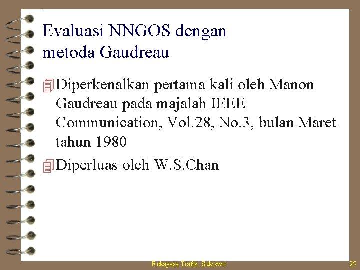 Evaluasi NNGOS dengan metoda Gaudreau 4 Diperkenalkan pertama kali oleh Manon Gaudreau pada majalah