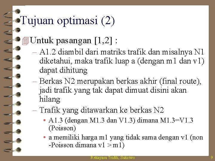 Tujuan optimasi (2) 4 Untuk pasangan [1, 2] : – A 1. 2 diambil