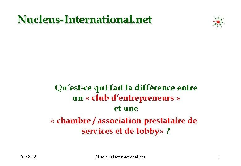 Nucleus-International. net Qu'est-ce qui fait la différence entre un « club d'entrepreneurs » et