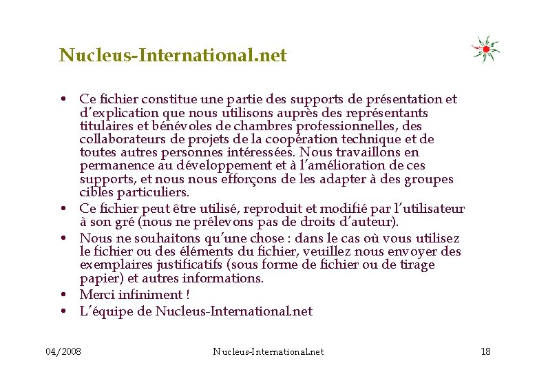 Nucleus-International. net • Ce fichier constitue une partie des supports de présentation et d'explication