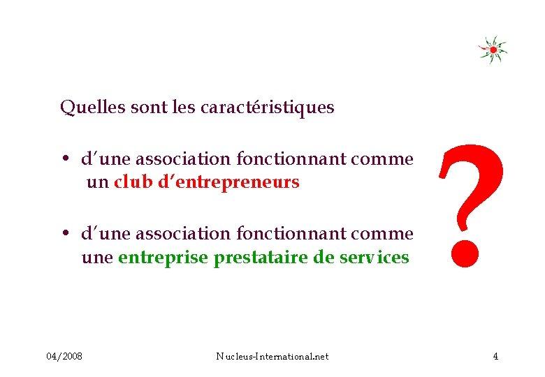Quelles sont les caractéristiques • d'une association fonctionnant comme un club d'entrepreneurs • d'une