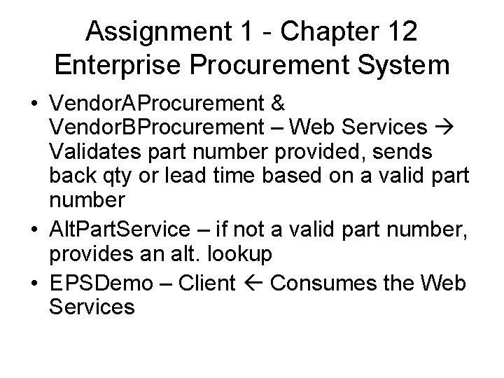 Assignment 1 - Chapter 12 Enterprise Procurement System • Vendor. AProcurement & Vendor. BProcurement