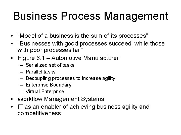 """Business Process Management • """"Model of a business is the sum of its processes"""""""