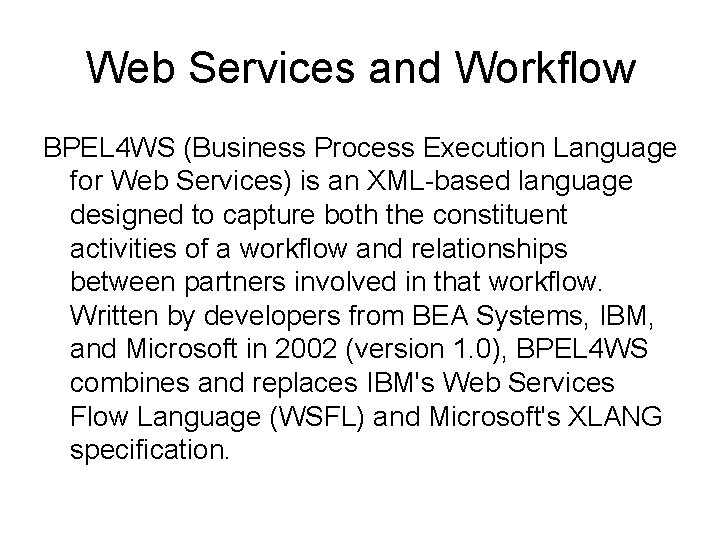 Web Services and Workflow BPEL 4 WS (Business Process Execution Language for Web Services)
