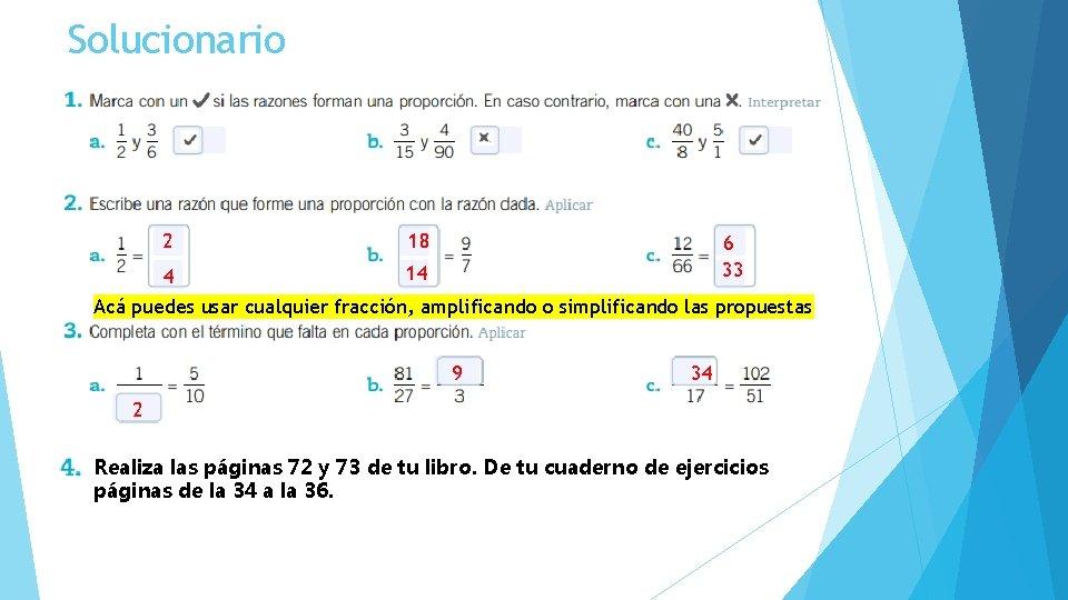 Solucionario 2 18 4 14 6 33 Acá puedes usar cualquier fracción, amplificando o