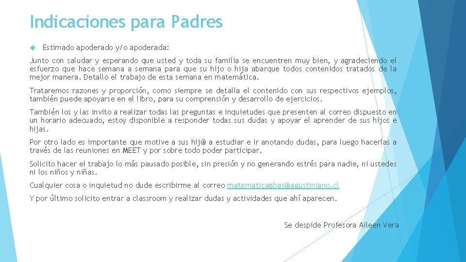 Indicaciones para Padres Estimado apoderado y/o apoderada: Junto con saludar y esperando que usted
