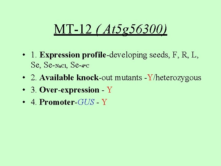MT-12 ( At 5 g 56300) • 1. Expression profile-developing seeds, F, R, L,