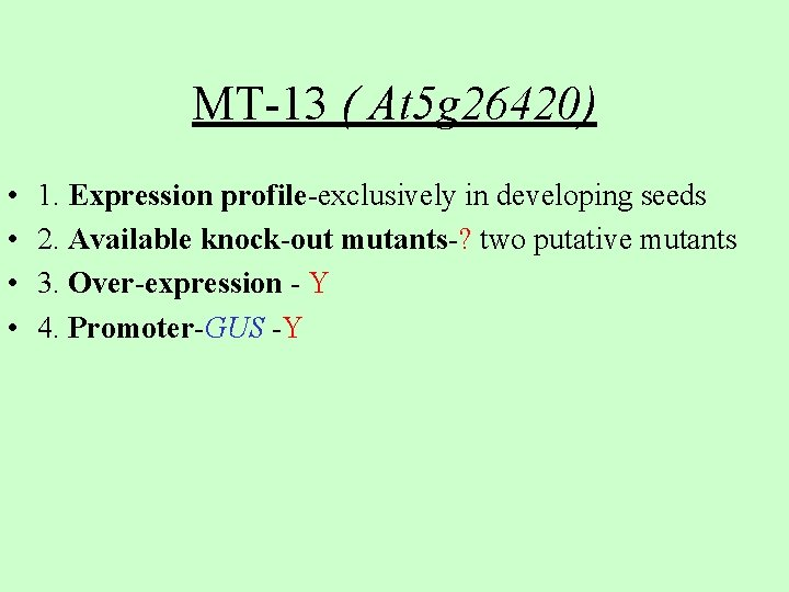 MT-13 ( At 5 g 26420) • • 1. Expression profile-exclusively in developing seeds