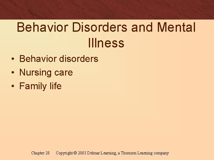 Behavior Disorders and Mental Illness • Behavior disorders • Nursing care • Family life