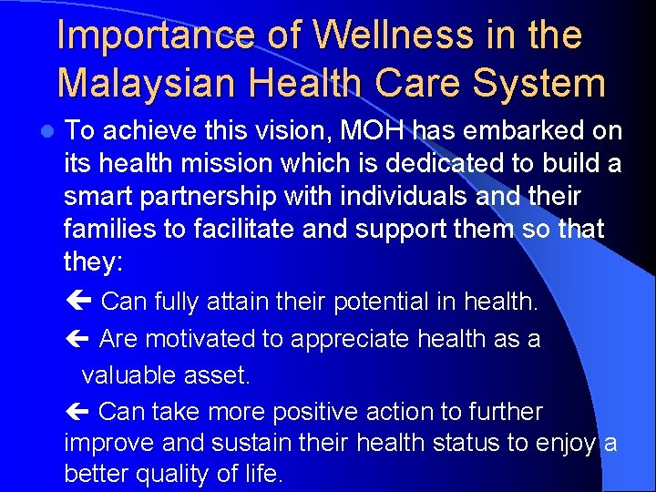 Importance of Wellness in the Malaysian Health Care System l To achieve this vision,